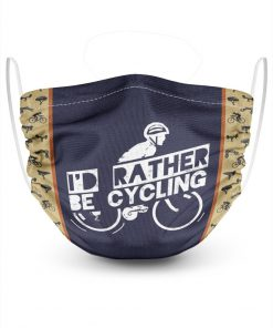 I'd rather be cycling face mask