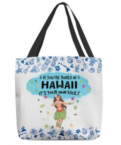 If you're bored in Hawaii It's your own fault tote bag 2