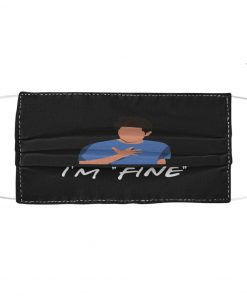 I'm fine face mask