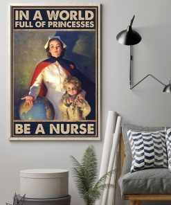 In a world full of princesses Be a nurse poster1