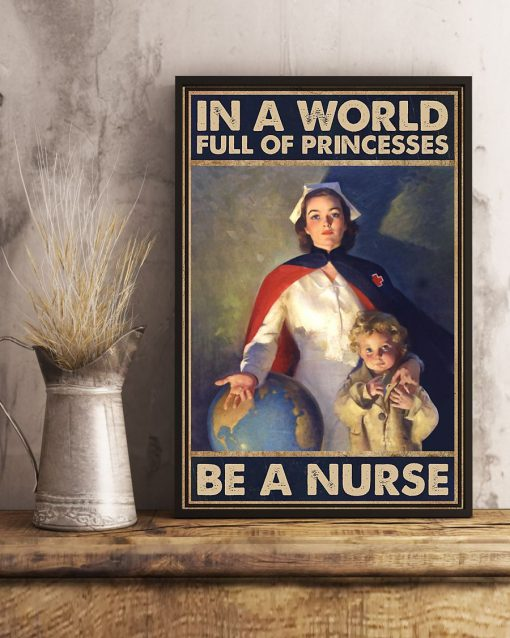 In a world full of princesses Be a nurse poster3