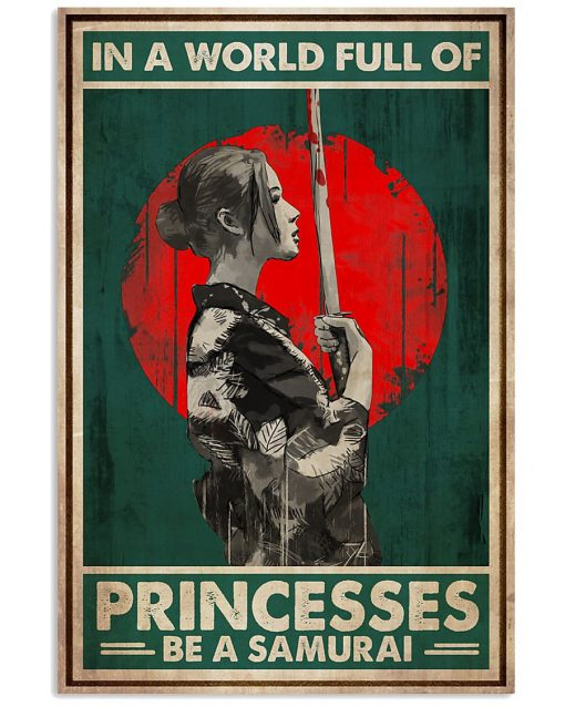 In a world full of princesses Be a samurai poster