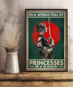 In a world full of princesses Be a samurai poster3