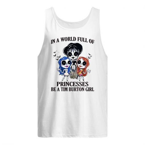 In a world full of princesses be a Tim Burton girl Tank top