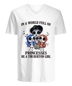 In a world full of princesses be a Tim Burton girl V-neck
