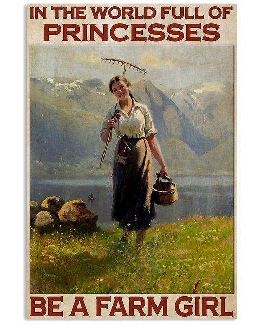 In the world full of princesses Be a farm girl poster 1