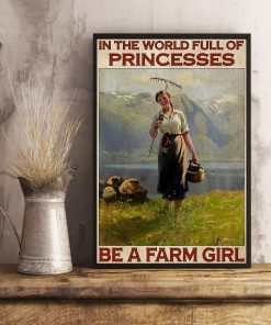 In the world full of princesses Be a farm girl poster 3