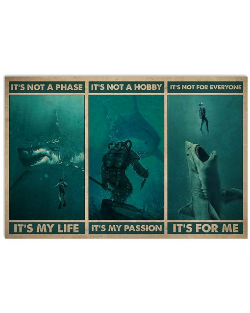 It's not a phase It's my life It's not a hobby It's my passion Scuba Diving with Sharks poster 2