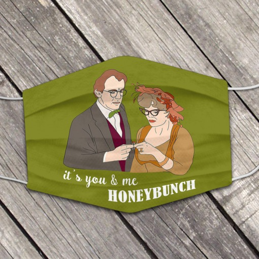 It's you and me Honeybunch face mask