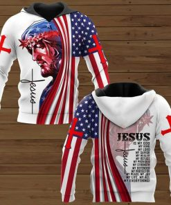 Jesus is my god my king my lord my savior my healer my refuge 3D all over print hoodie