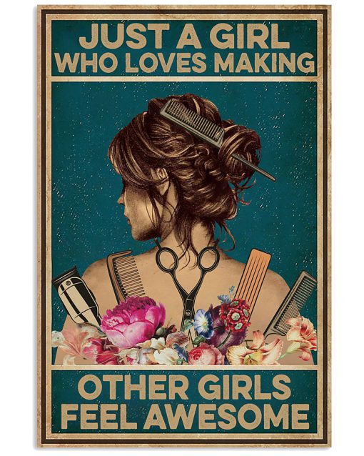 Just A Girl Who Loves Making Other Girls Feel Awesome Poster