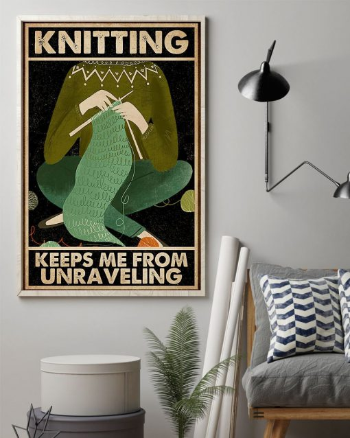 Knitting Keeps Me From Unraveling Poster1