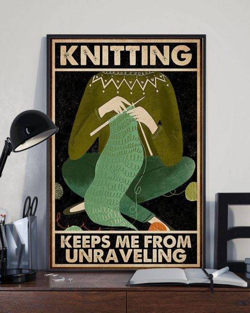 Knitting Keeps Me From Unraveling Poster2