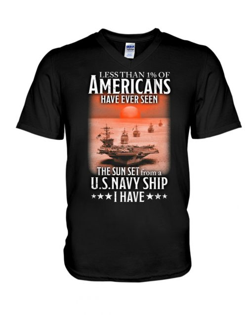 Less than 1% of Americans Have ever seen The sunset from a US Navy Ship I have V-neck