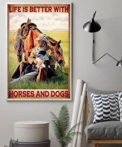 Life is better with horses and dogs poster 1