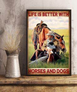 Life is better with horses and dogs poster2