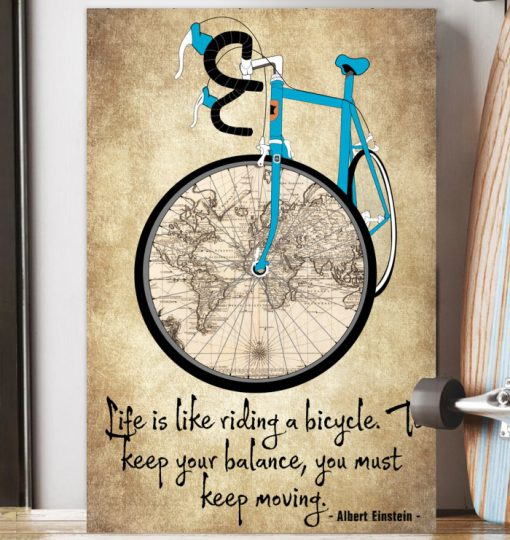 Life is like riding a bicycle To keep your balance you must keep moving poster2