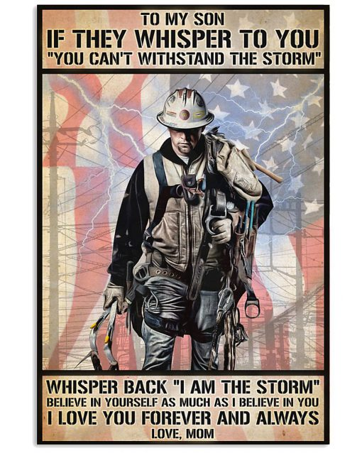 Lineman To my son if they whisper to you you cannot withstand the storm poster 1