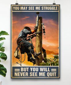 Lineman You may see me struggle but you will never see me quit poster 2