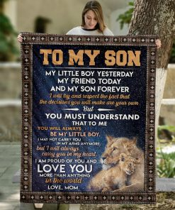 Lion To my son My little boy yesterday my friend today and my son forever I am proud of you and love you fleece blanket1