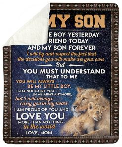 Lion To my son My little boy yesterday my friend today and my son forever I am proud of you and love you fleece blanket2