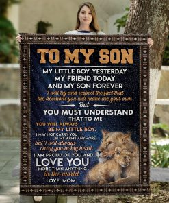 Lion To my son My little boy yesterday my friend today and my son forever I am proud of you and love you fleece blanket3