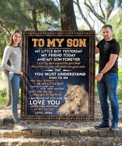 Lion To my son My little boy yesterday my friend today and my son forever I am proud of you and love you fleece blanket4