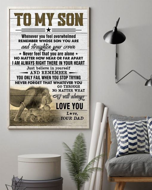 Lion To my son whenever you feel overwhelmed remember whose son you are and straighten your crown poster1