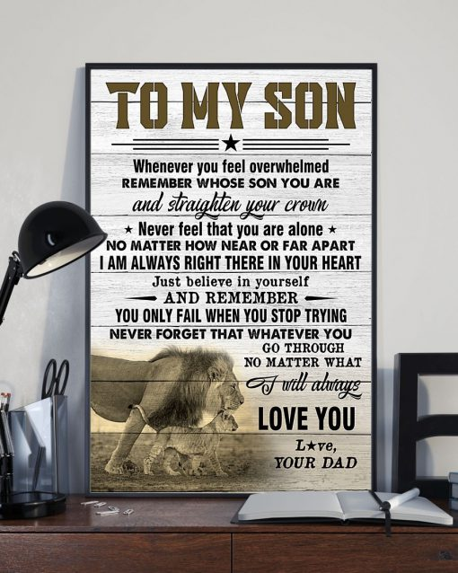 Lion To my son whenever you feel overwhelmed remember whose son you are and straighten your crown poster2
