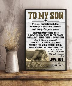 Lion To my son whenever you feel overwhelmed remember whose son you are and straighten your crown poster3