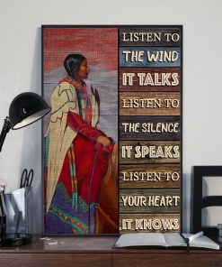 Listen to the wind It talks listen to the silence it speaks listen to your heart it knows Native American poster 2