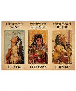 Listen to the wind It talks listen to the silence it speaks listen to your heart it knows Native Girls vintage poster 5