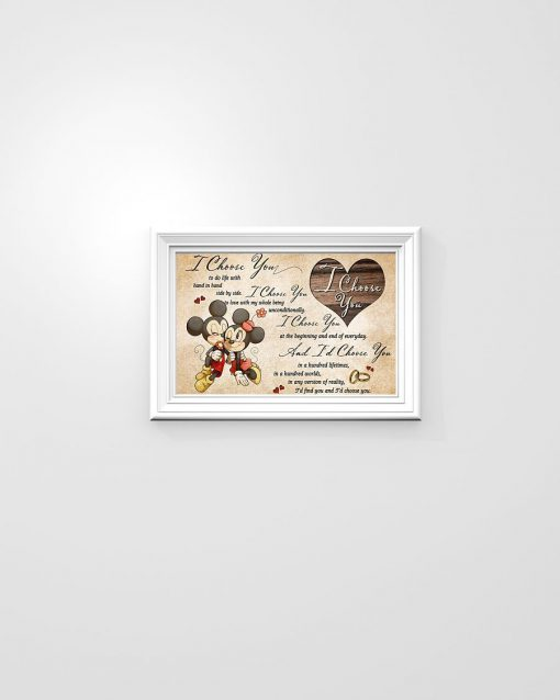 Mickey Mouse & Minnie Mouse I choose you to do life with in hand side by side I choose you to love with my whole being unconditionally poster1