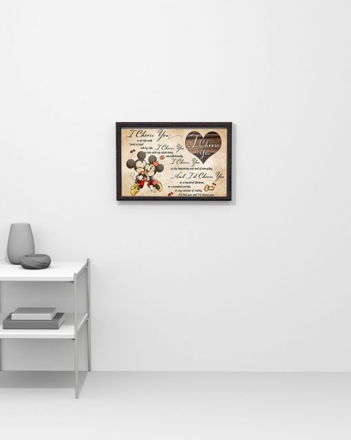 Mickey Mouse & Minnie Mouse I choose you to do life with in hand side by side I choose you to love with my whole being unconditionally poster2