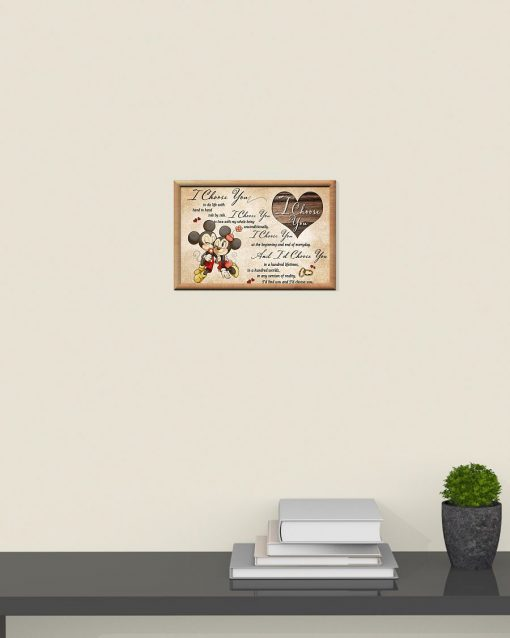 Mickey Mouse & Minnie Mouse I choose you to do life with in hand side by side I choose you to love with my whole being unconditionally poster3