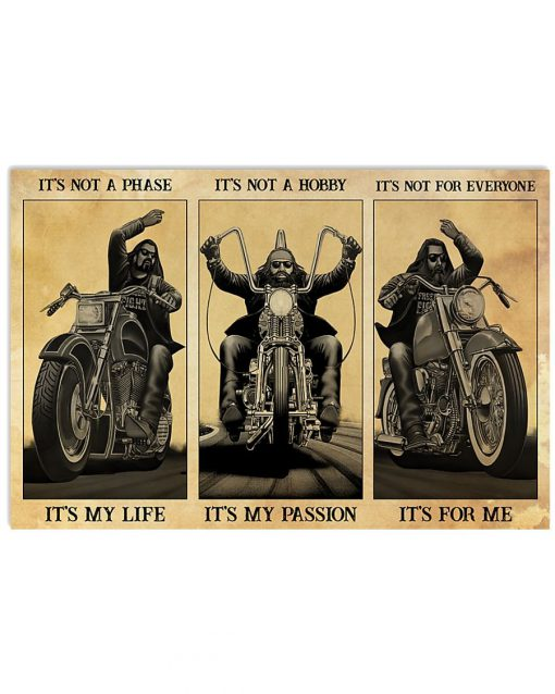 Motorcycle It's not a phase It's my life It's not a hobby It's my passion It's not for everyone It's for me poster
