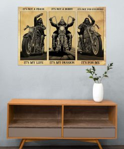 Motorcycle It's not a phase It's my life It's not a hobby It's my passion It's not for everyone It's for me poster3