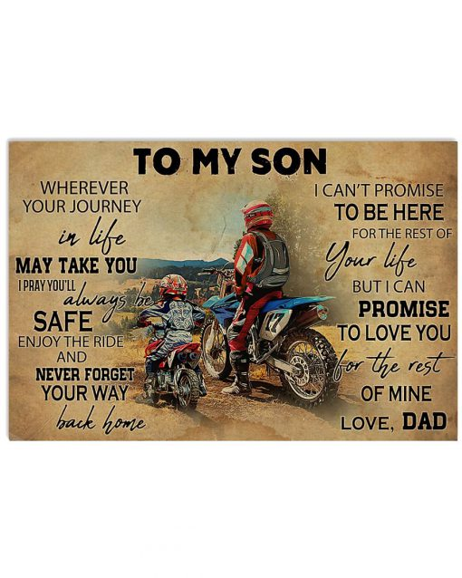 Motorcycle To my son wherever your journey in life may take you You'll always be safe enjoy the ride poster