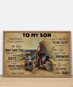 Motorcycle To my son wherever your journey in life may take you You'll always be safe enjoy the ride poster3
