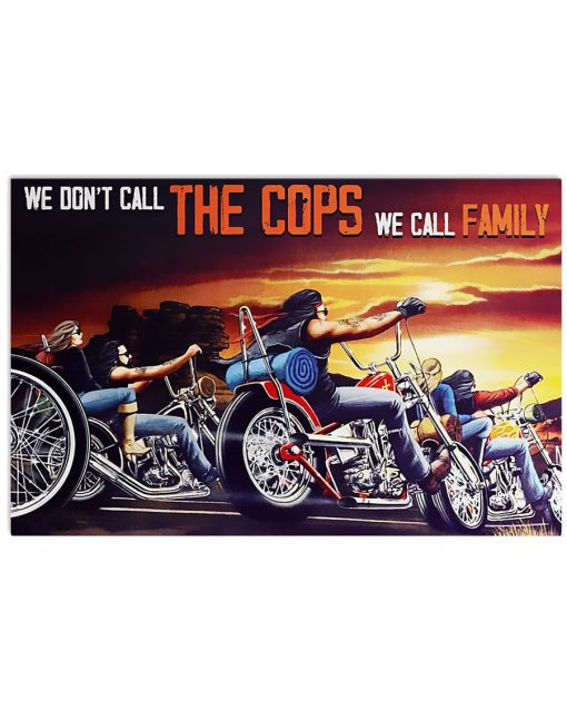 Motorcycle - We Don't Call The Cops We Call Family Poster
