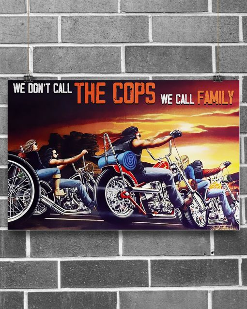 Motorcycle - We Don't Call The Cops We Call Family Poster1