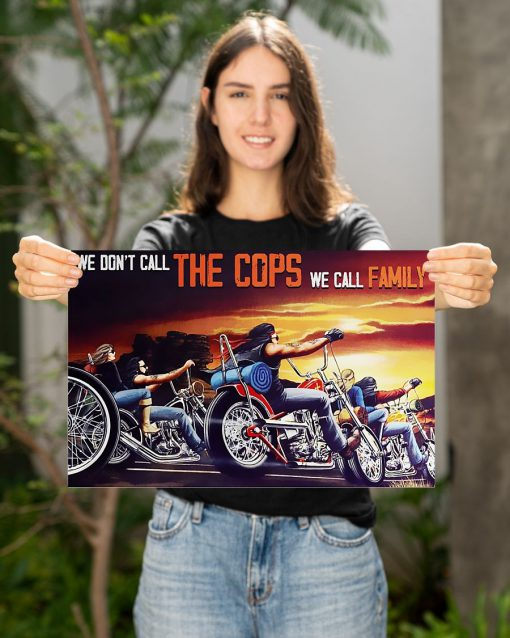 Motorcycle - We Don't Call The Cops We Call Family Poster2
