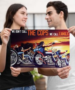 Motorcycle - We Don't Call The Cops We Call Family Poster3