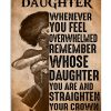 My dear daughter whenever you feel overwhelmed remember whose daughter you are Wonder girl poster 1
