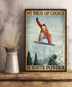 My drug of choice is white powder poster 1