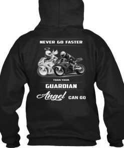 Never Go Faster Than Your Angel Can Go Hoodie