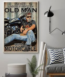 Never Underestimate An Old Man With A Motorcycle Poster1