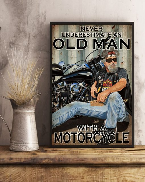 Never Underestimate An Old Man With A Motorcycle Poster2