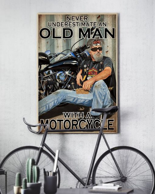 Never Underestimate An Old Man With A Motorcycle Poster3
