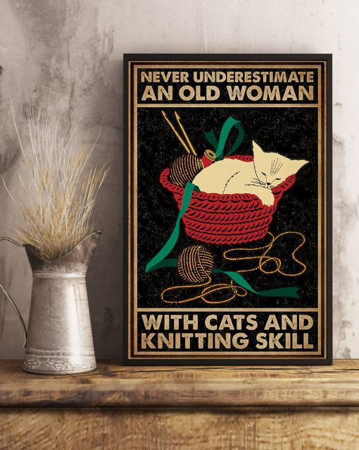 Never Underestimate An Old Woman With Cats And Knitting Skill Poster 2